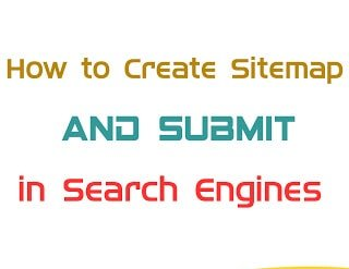 How to Create a Sitemap and submit in Search engines