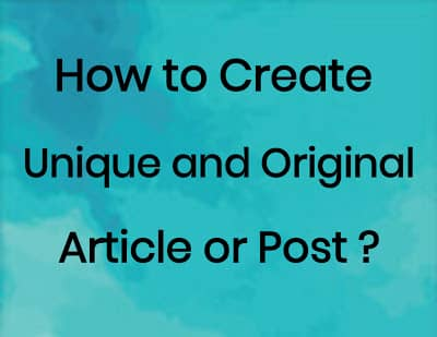 How to Create a Unique and Original Article?