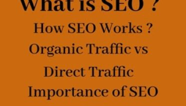 What is SEO, How it works and its Importance