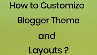 Customize Blogger Theme and Edit Blogger layout