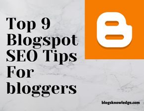 Top 9 Blogspot SEO Tips For bloggers