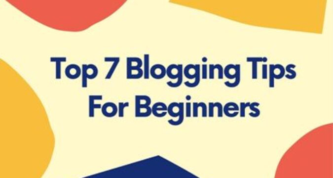 Check this Top 7 Blogging Tips, Specially for Beginners