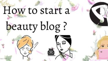 Check How to Start a Beauty Blog ?