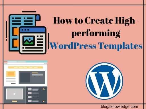 create high performing wordpress template