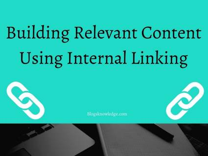 Building Relevant Content Using Internal Linking