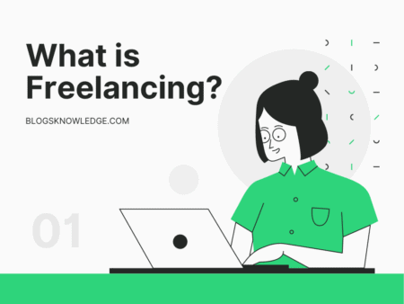What is Freelancing? How Freelancers Can Make Money Online?