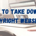 How to Take Down a Copyright Website?